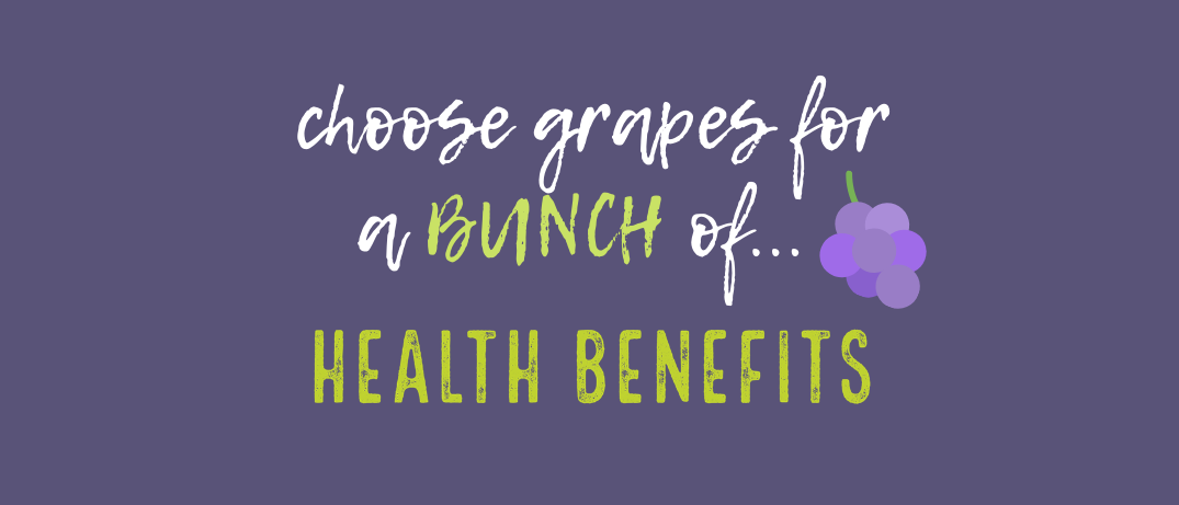 choose grapes for a bunch of health benefits